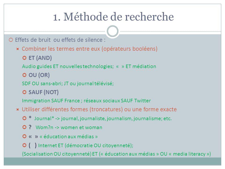 1. Méthode de recherche Effets de bruit ou effets de silence :