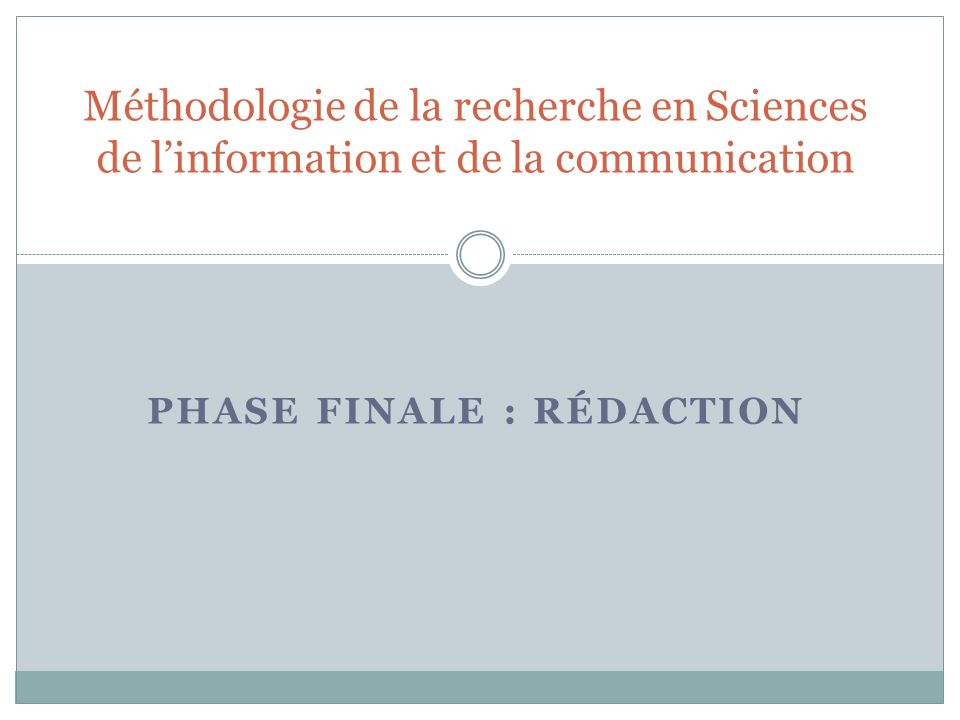 PHASE finale : rédaction