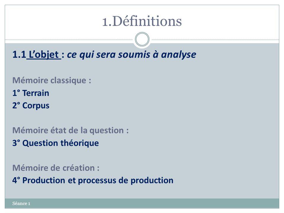 1.Définitions 1.1 L'objet : ce qui sera soumis à analyse