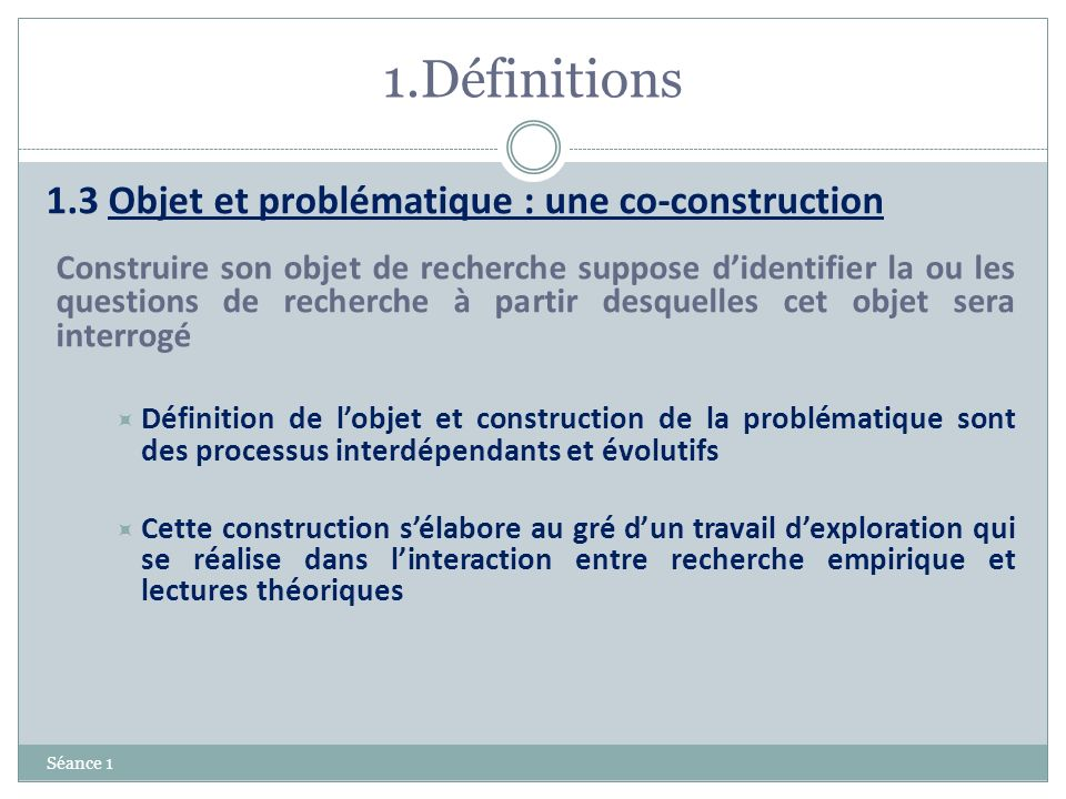 1.Définitions 1.3 Objet et problématique : une co-construction