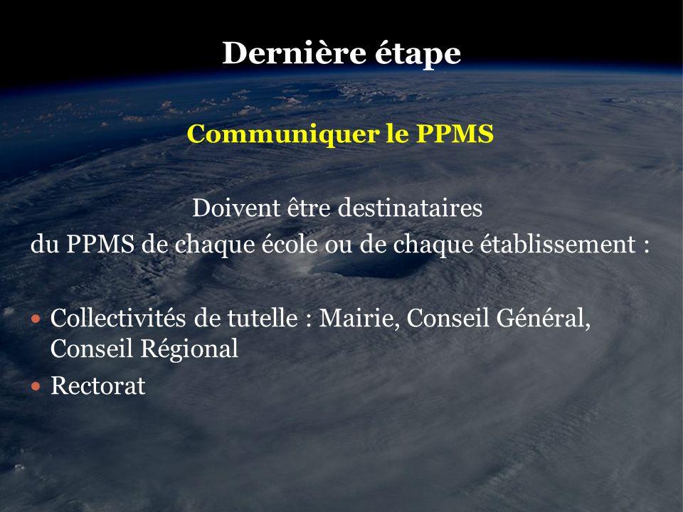 Dernière étape Communiquer le PPMS Doivent être destinataires