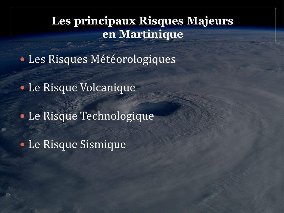 Les principaux Risques Majeurs en Martinique