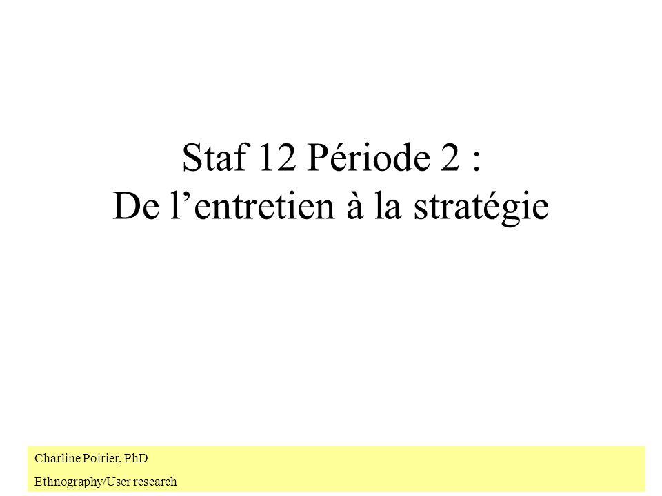 Staf 12 Période 2 : De l'entretien à la stratégie