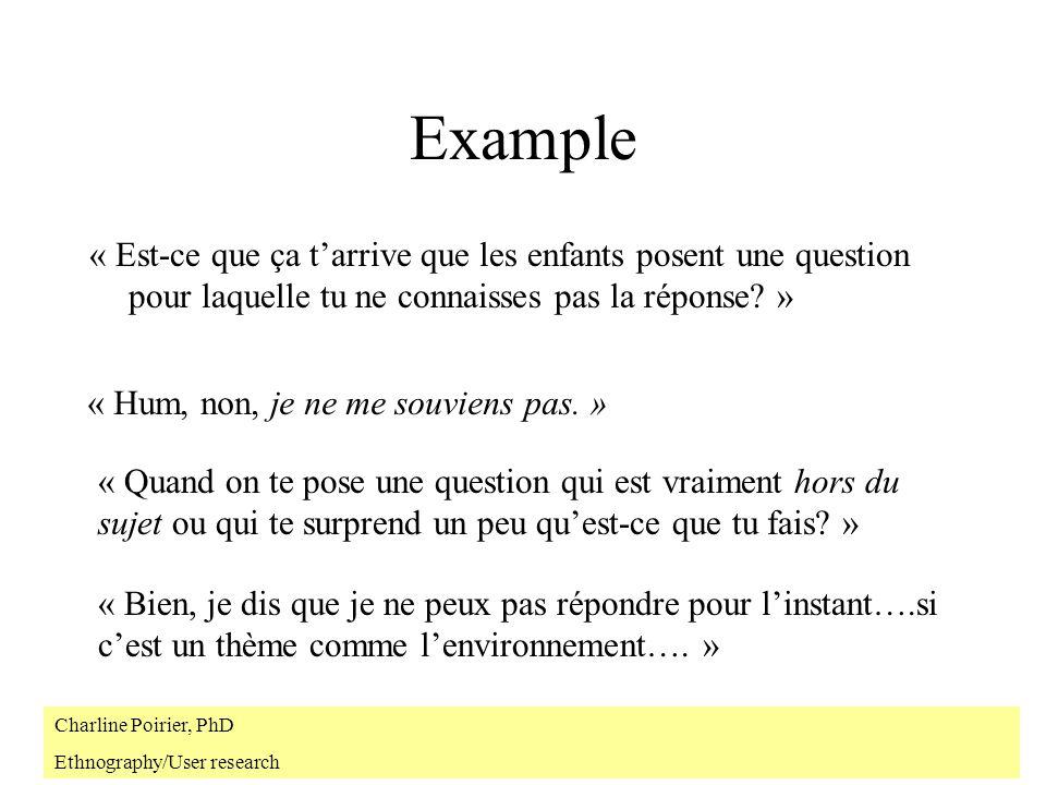 Example « Est-ce que ça t'arrive que les enfants posent une question pour laquelle tu ne connaisses pas la réponse »