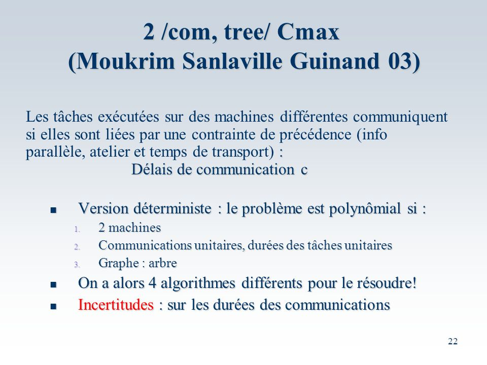 2 /com, tree/ Cmax (Moukrim Sanlaville Guinand 03)