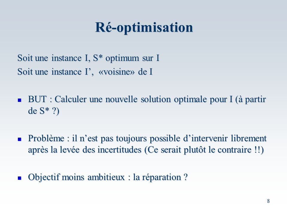 Ré-optimisation Soit une instance I, S* optimum sur I