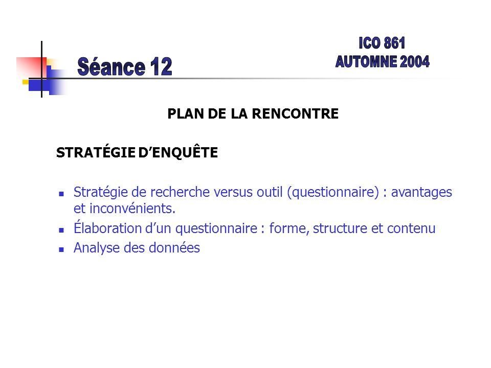 ICO 861 AUTOMNE 2004 Séance 12 PLAN DE LA RENCONTRE