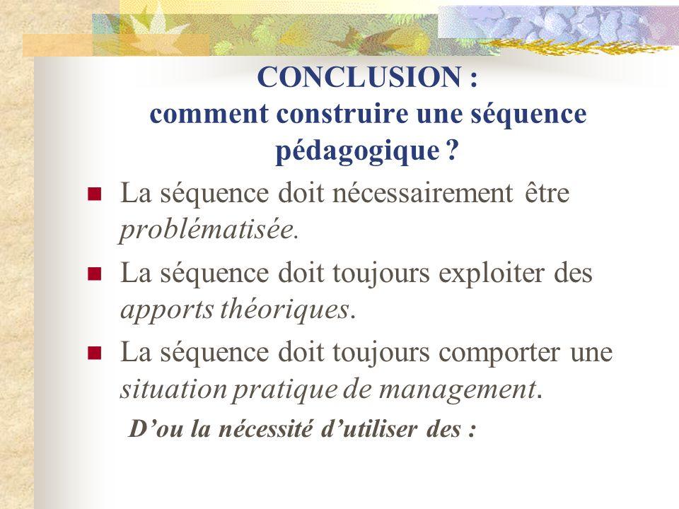 CONCLUSION : comment construire une séquence pédagogique