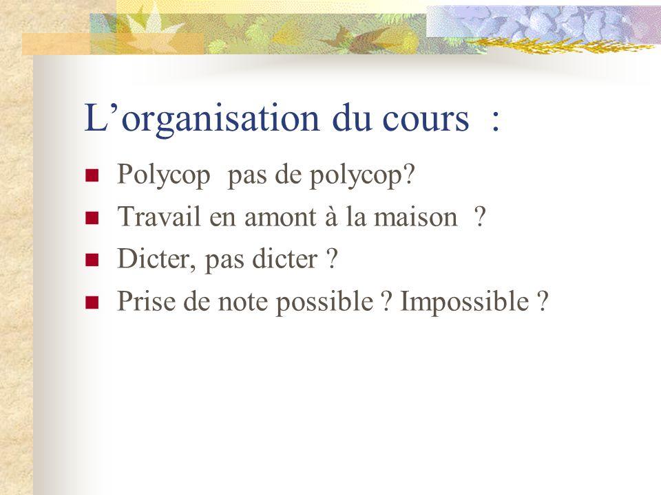 L'organisation du cours :