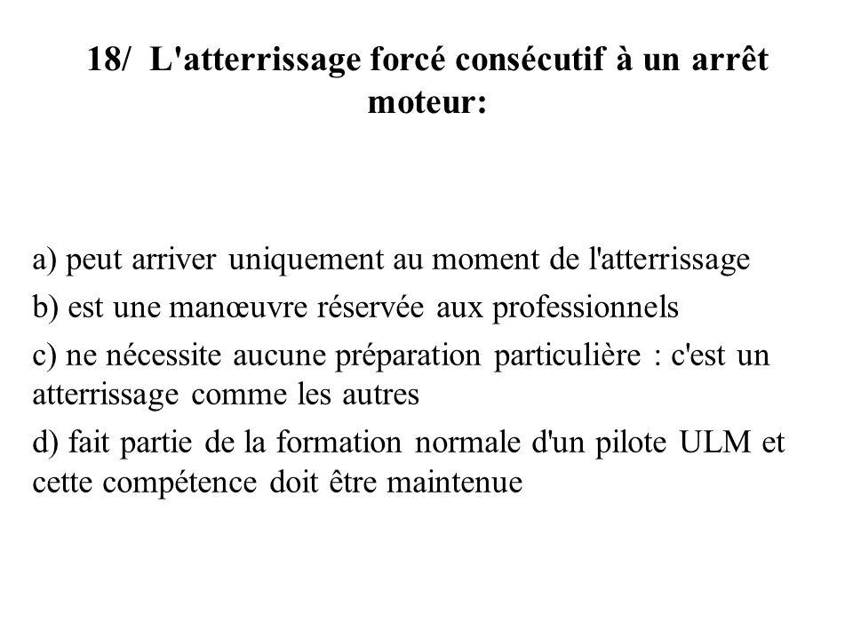 18/ L atterrissage forcé consécutif à un arrêt moteur: