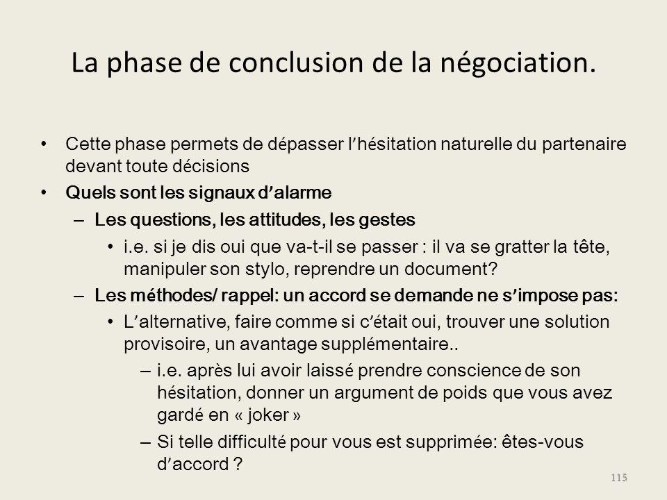 La phase de conclusion de la négociation.