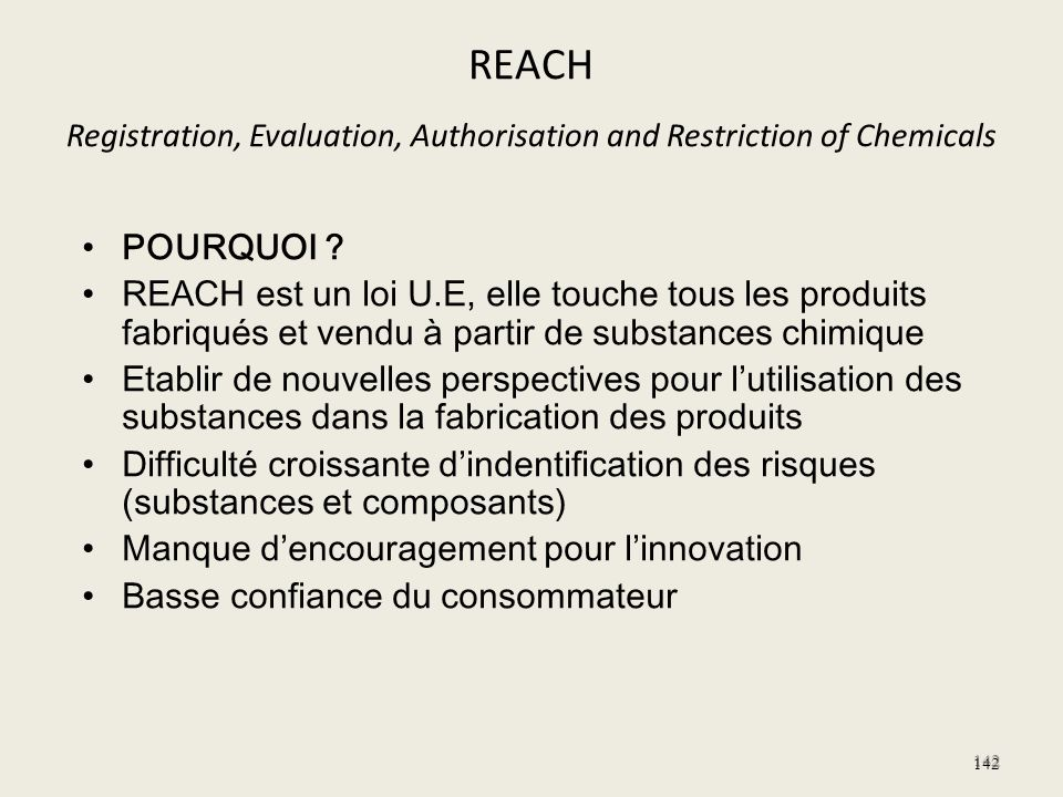 REACH Registration, Evaluation, Authorisation and Restriction of Chemicals