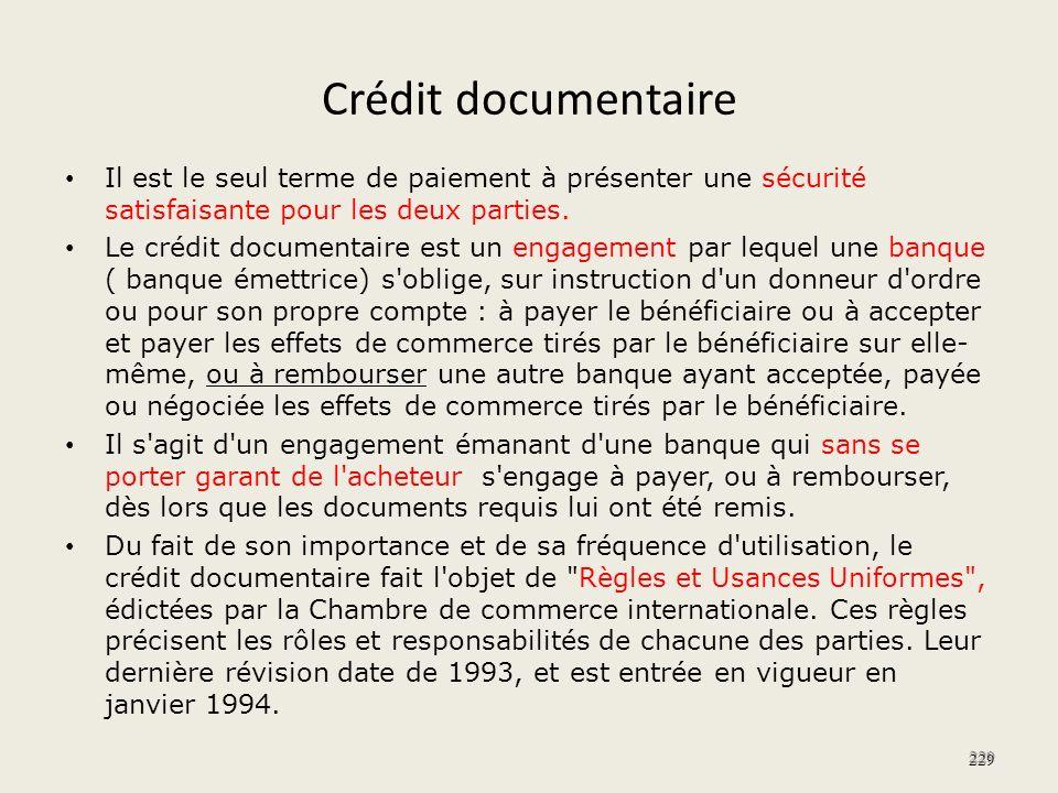 Crédit documentaire Il est le seul terme de paiement à présenter une sécurité satisfaisante pour les deux parties.