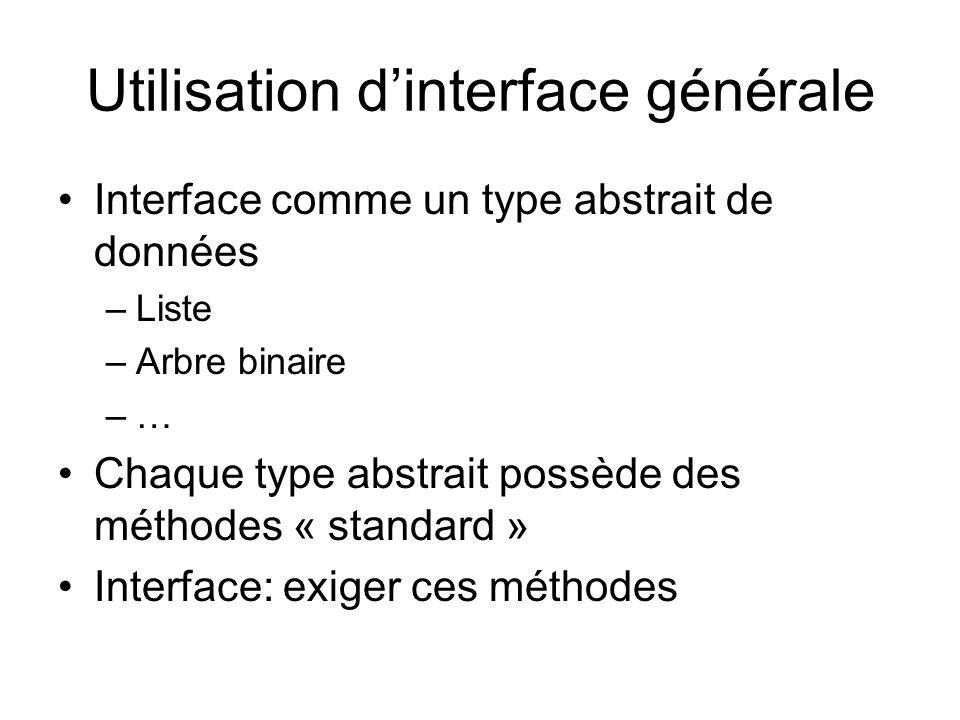 Utilisation d'interface générale