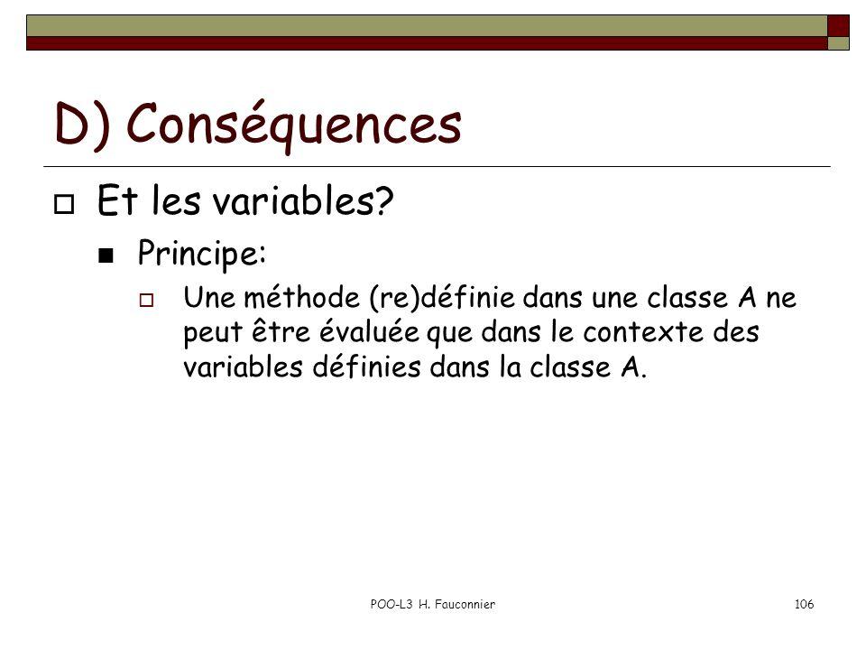 D) Conséquences Et les variables Principe: