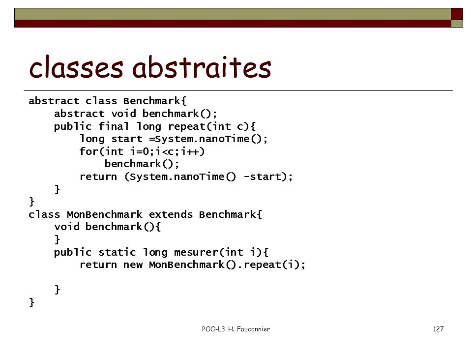 classes abstraites abstract class Benchmark{