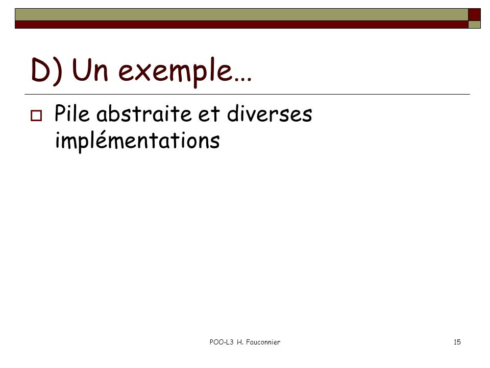 D) Un exemple… Pile abstraite et diverses implémentations