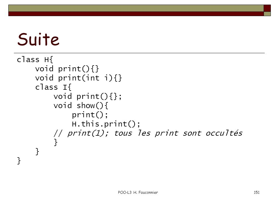 Suite class H{ void print(){} void print(int i){} class I{