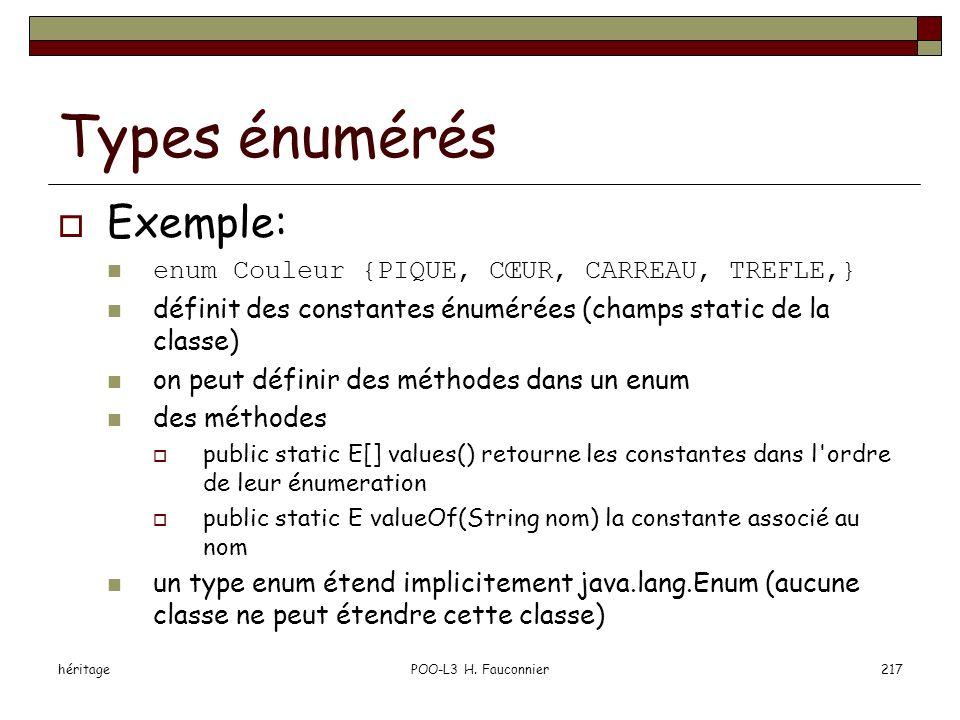 Types énumérés Exemple: enum Couleur {PIQUE, CŒUR, CARREAU, TREFLE,}