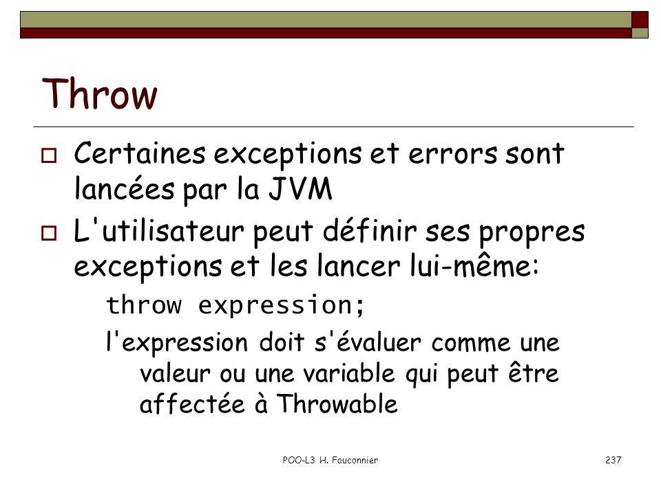 Throw Certaines exceptions et errors sont lancées par la JVM