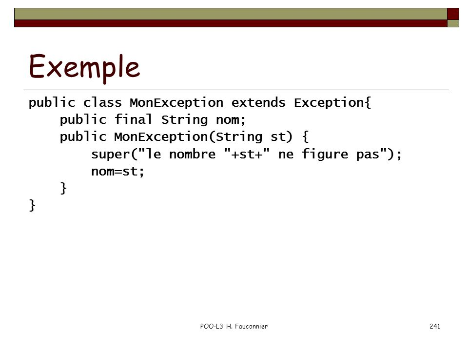 Exemple public class MonException extends Exception{