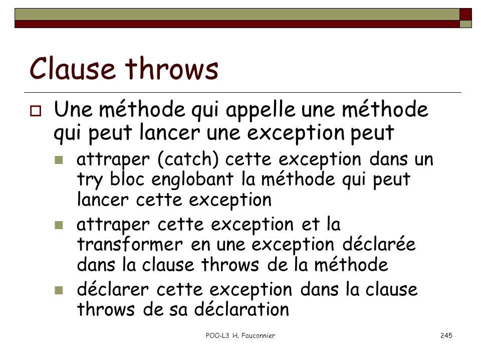 Clause throws Une méthode qui appelle une méthode qui peut lancer une exception peut.