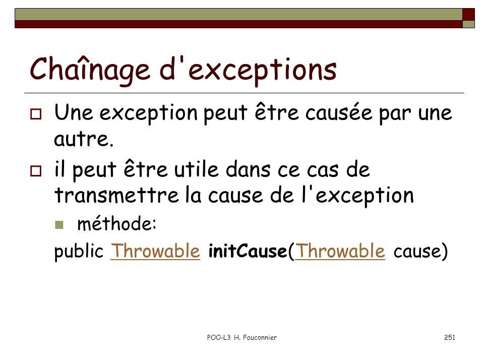 Chaînage d exceptions Une exception peut être causée par une autre.