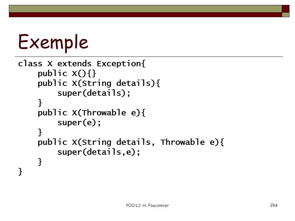 Exemple class X extends Exception{ public X(){}