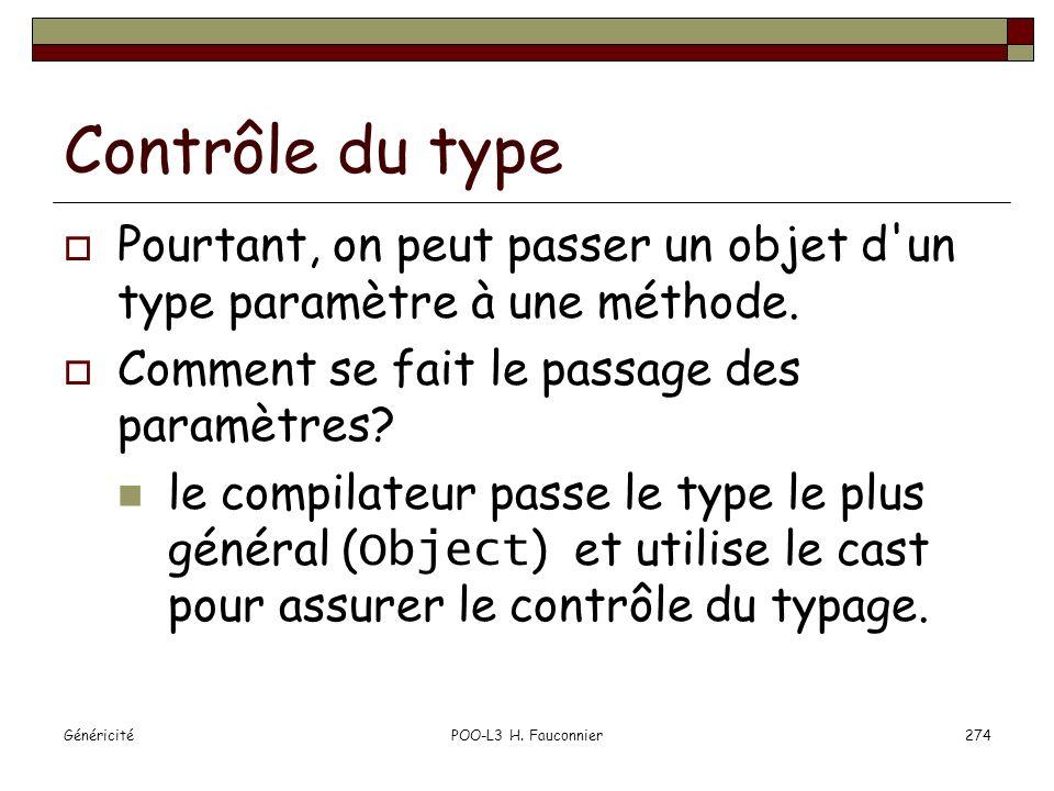 Contrôle du type Pourtant, on peut passer un objet d un type paramètre à une méthode. Comment se fait le passage des paramètres