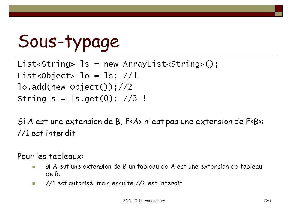 Sous-typage List<String> ls = new ArrayList<String>();
