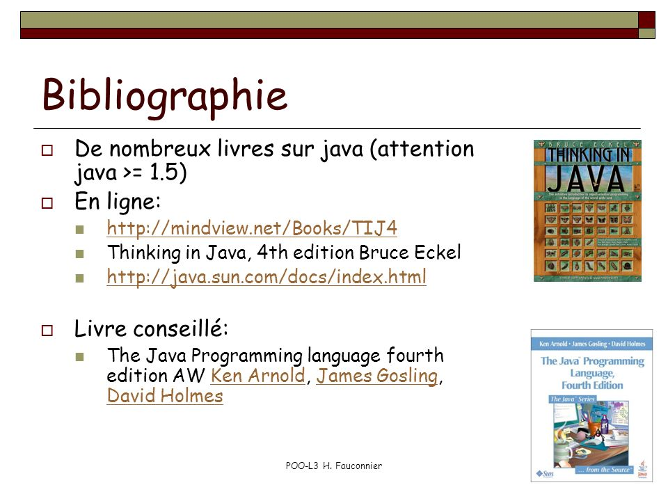 Bibliographie De nombreux livres sur java (attention java >= 1.5)