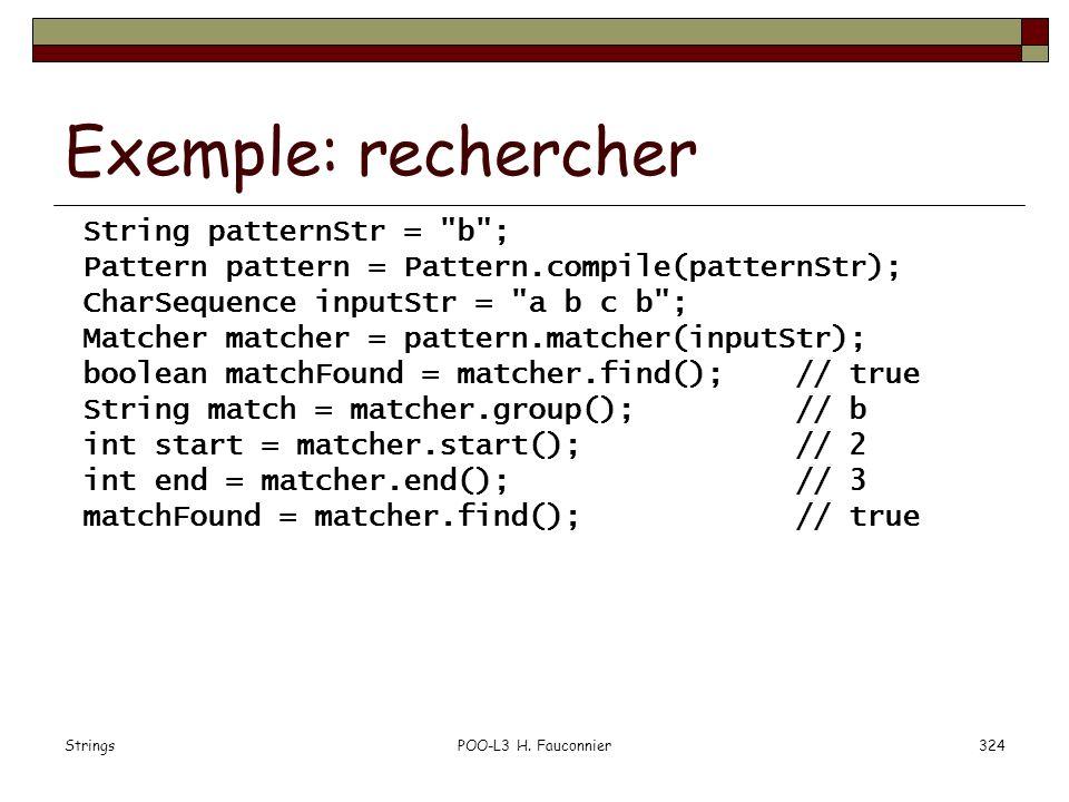 Exemple: rechercher String patternStr = b ;