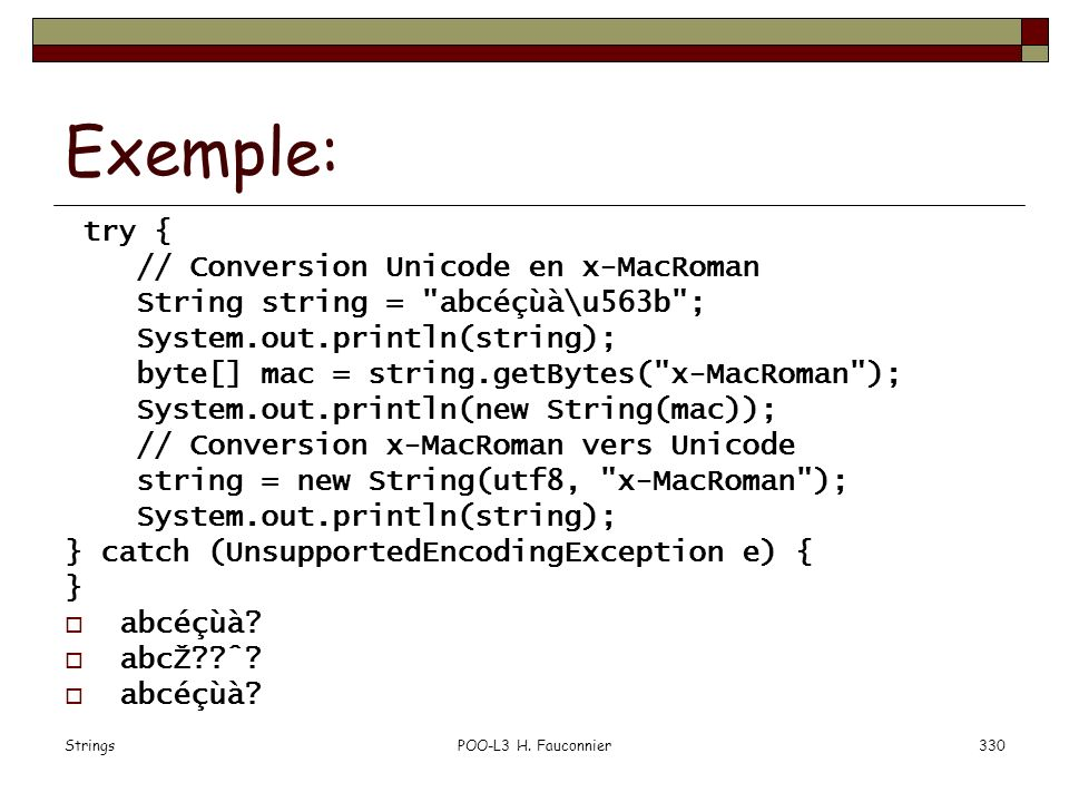 Exemple: try { // Conversion Unicode en x-MacRoman