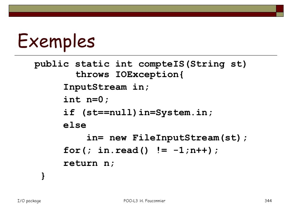 Exemples public static int compteIS(String st) throws IOException{