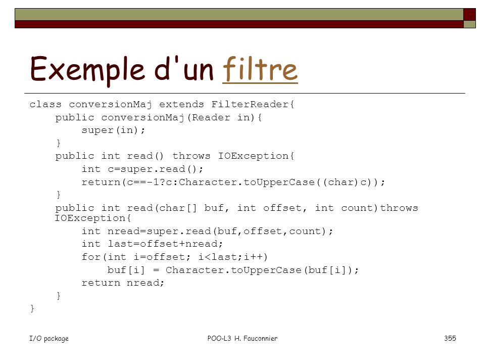 Exemple d un filtre class conversionMaj extends FilterReader{
