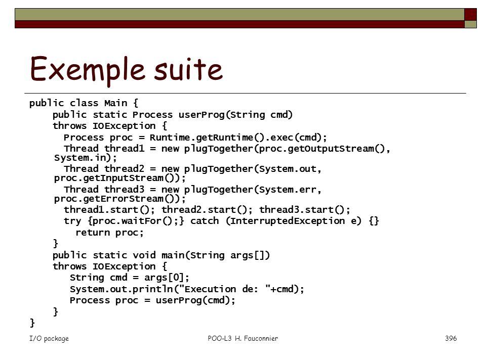 Exemple suite public class Main {