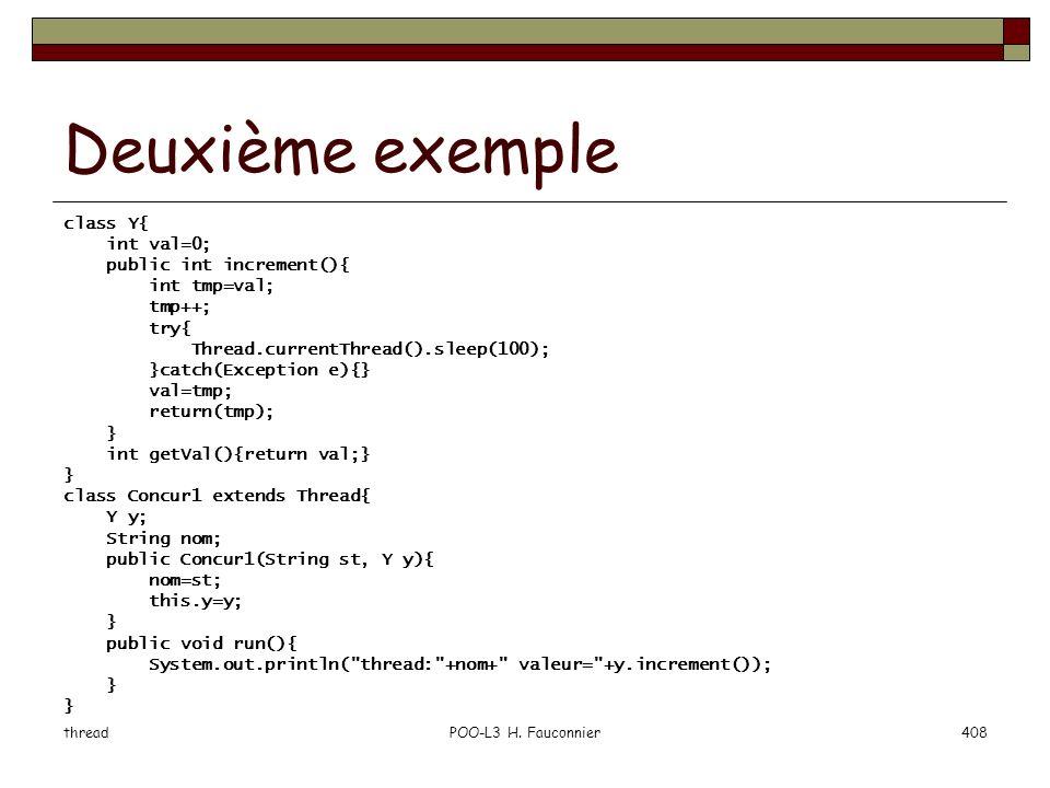 Deuxième exemple class Y{ int val=0; public int increment(){