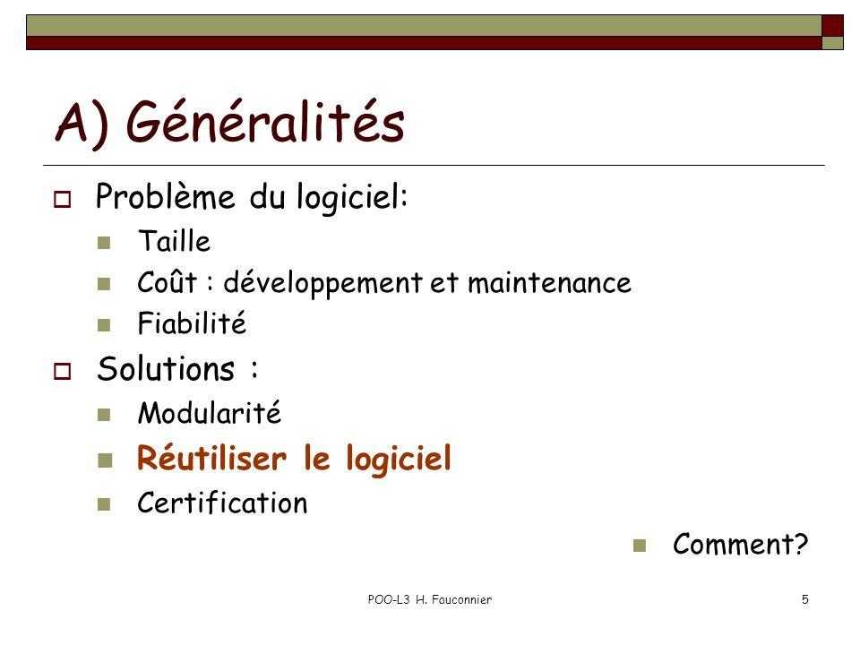 A) Généralités Problème du logiciel: Solutions :