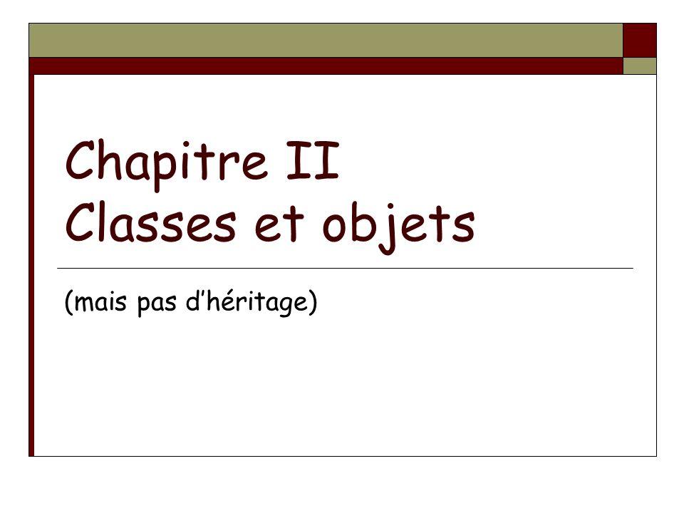 Chapitre II Classes et objets