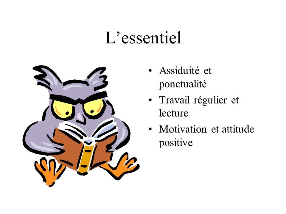 L'essentiel Assiduité et ponctualité Travail régulier et lecture
