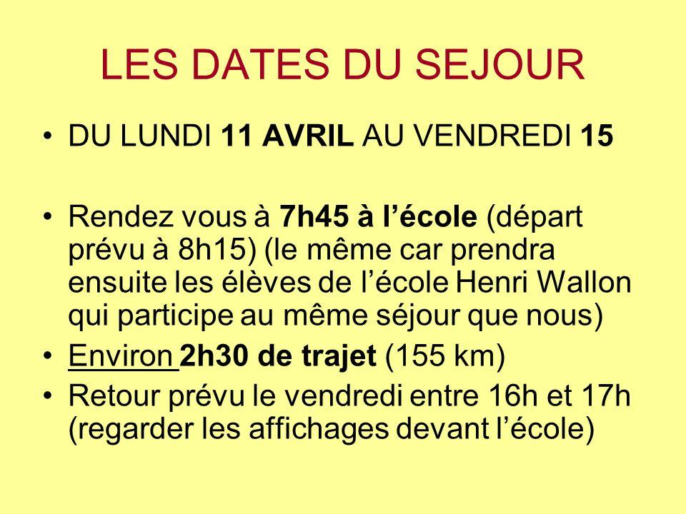 LES DATES DU SEJOUR DU LUNDI 11 AVRIL AU VENDREDI 15