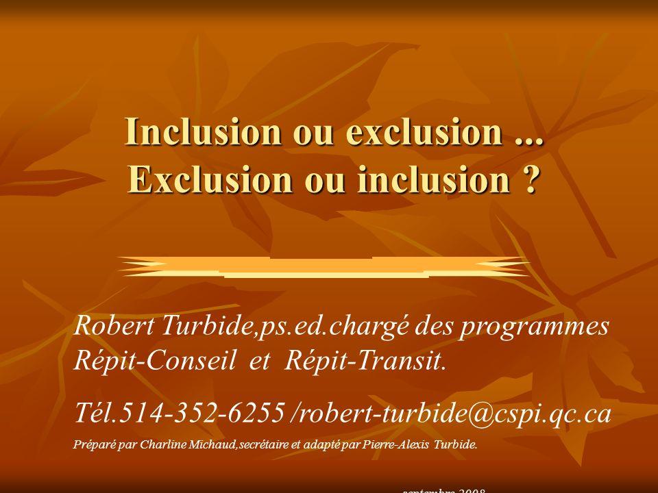 Inclusion ou exclusion ... Exclusion ou inclusion