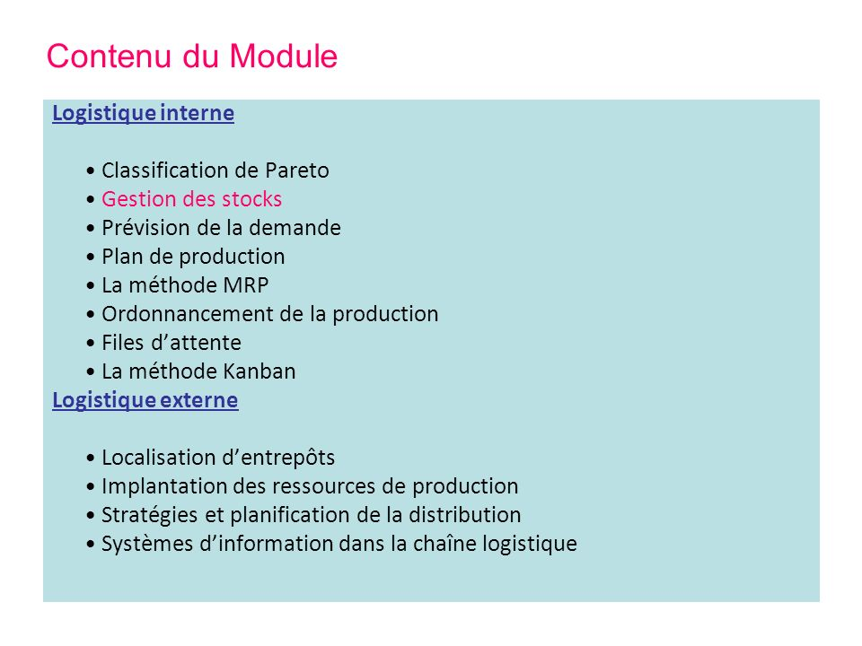 Contenu du Module Logistique interne • Classification de Pareto