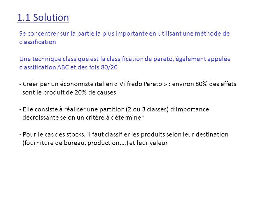 1.1 Solution Se concentrer sur la partie la plus importante en utilisant une méthode de classification.