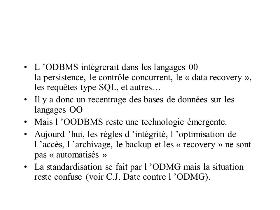 L 'ODBMS intègrerait dans les langages 00