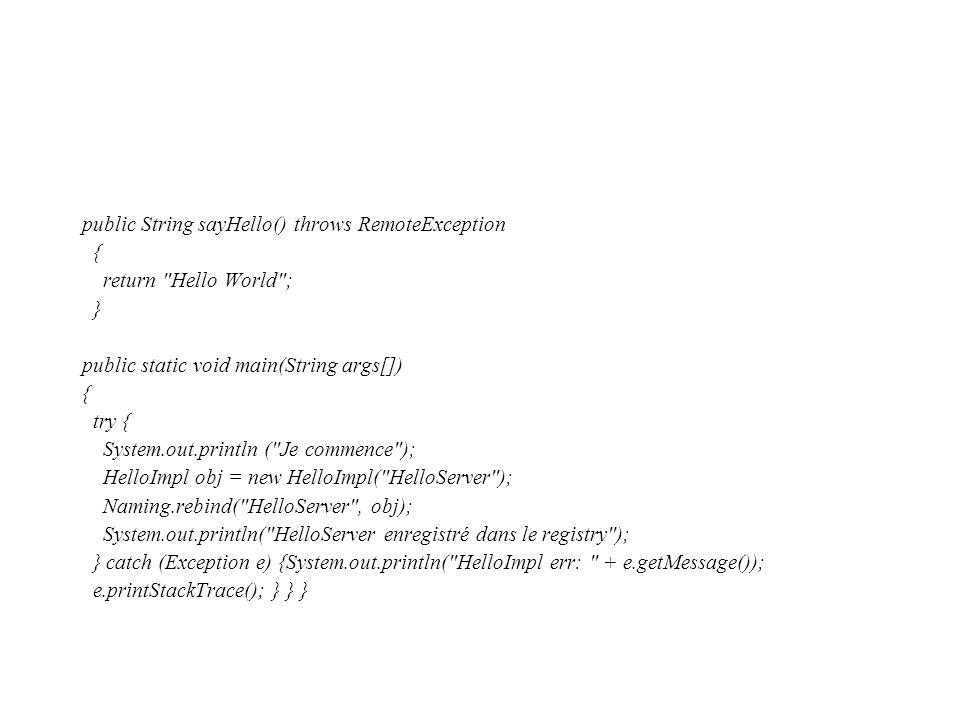 public String sayHello() throws RemoteException