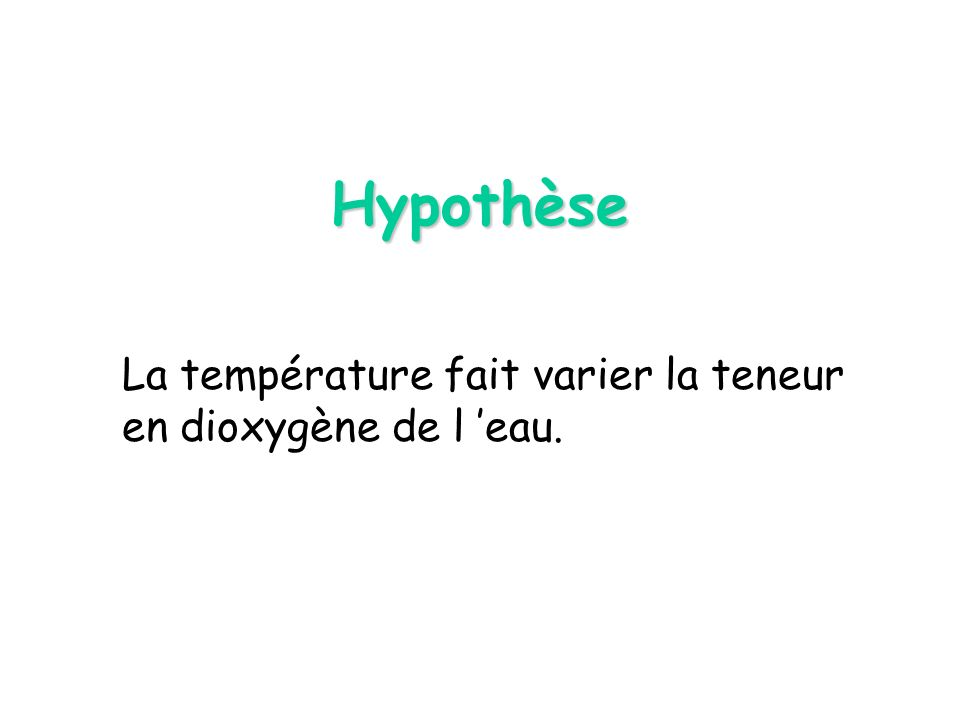 La température fait varier la teneur en dioxygène de l 'eau.