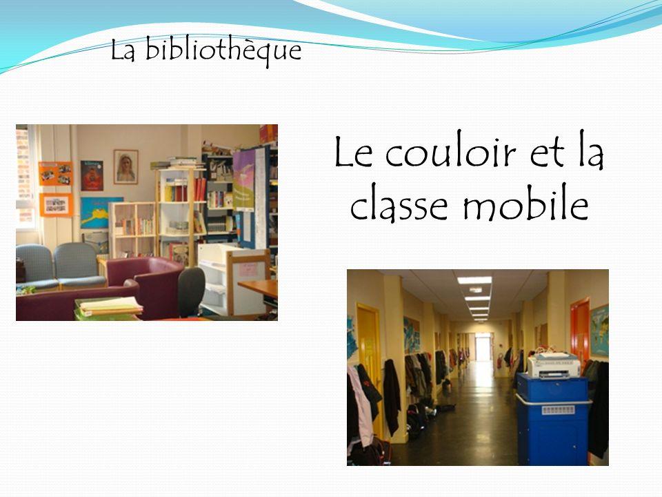 Le couloir et la classe mobile
