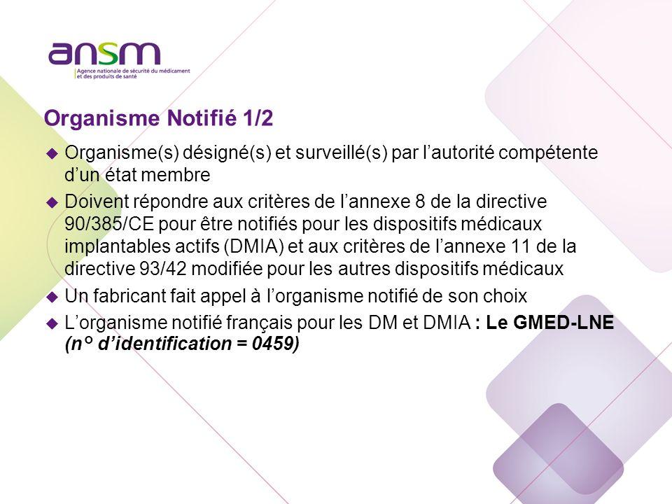 Organisme Notifié 2/2 Il est chargé de mettre en œuvre les procédures de certification pour l'attribution du marquage CE.