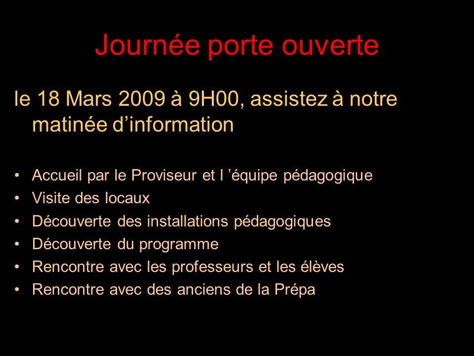 Journée porte ouverte le 18 Mars 2009 à 9H00, assistez à notre matinée d'information. Accueil par le Proviseur et l 'équipe pédagogique.
